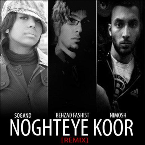 Sogand - 'Noghteye Koor (Ft. Behzad & Nimosh) (Remix)'