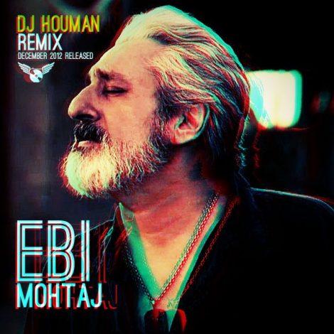 Ebi - 'Mohtaj (DJ Houman Remix)'