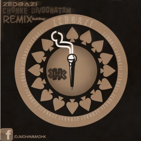 Zedbazi - 'Chonke Divoonatam (DJ Mohammad Hk Remix)'