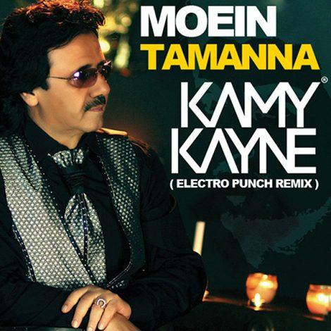 Moein - 'Tamanna (Electro Punch Remix) (Ft Kamy Kayne)'