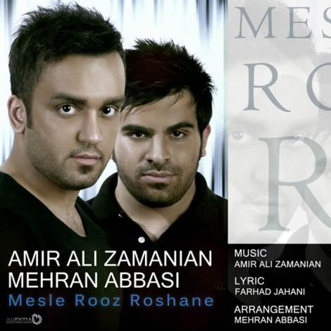 Amir Ali Zamanian & Mehran Abbasi - 'Mesle Rooz Roshaneh'