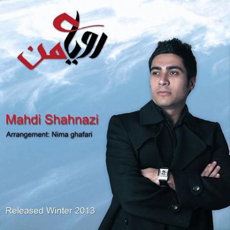 Mahdi Shahnazi - 'Royaye Man'