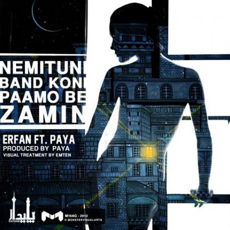 Erfan - 'Nemitooni Band Koni Paamo Be Zamin (Ft Paya)'