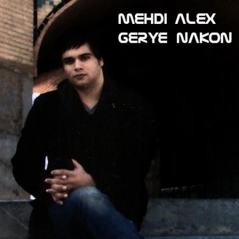 Mehdi Alex - 'Gerye Nakon'