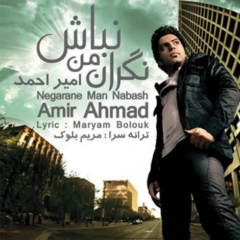 Amir Ahmad - 'Negarane Man Nabash'