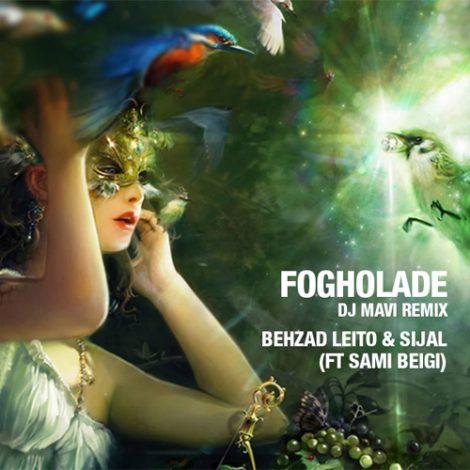 Behzad Leito & Sijal - 'Fogholade (Ft Sami Beigi) (DJ Mavi Club Mix)'