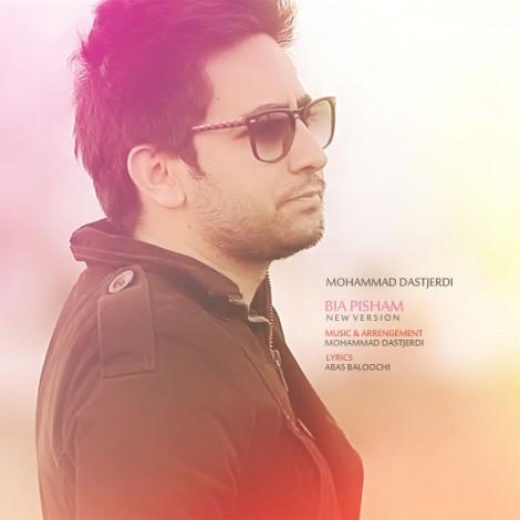 Mohammad Dastjerdi - 'Bia Pisham (New Nersion)'