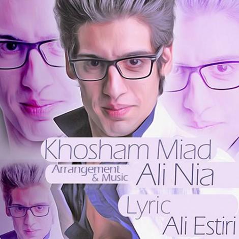 Ali Nia - 'Khosham Miad'