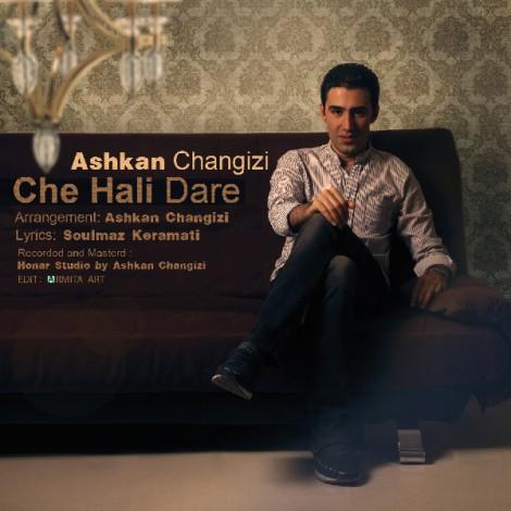 Ashkan Changizi - 'Che Hali Dare'