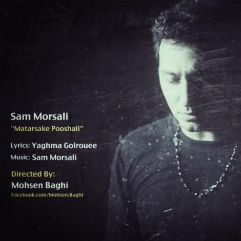 Sam Morsali - 'Matarsake Pooshali'