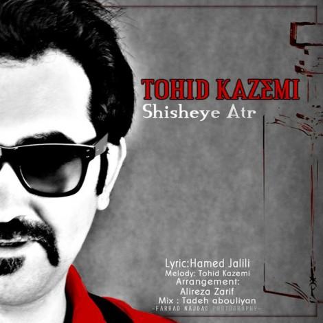 Tohid Kazemi - 'Shisheye Atr'