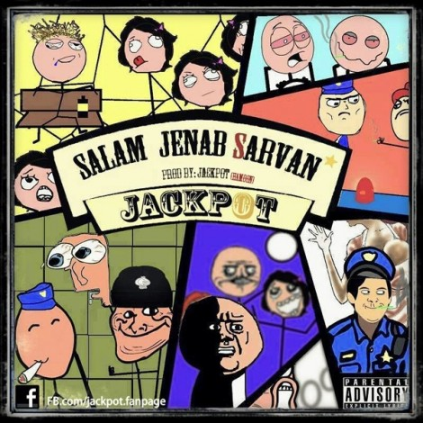 Jackpot - 'Salam Jenab Sarvan'