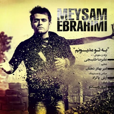 Meysam Ebrahimi - 'Be To Madyoonam'