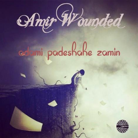 Amir Wounded - 'Adami Padeshahe Zamin'