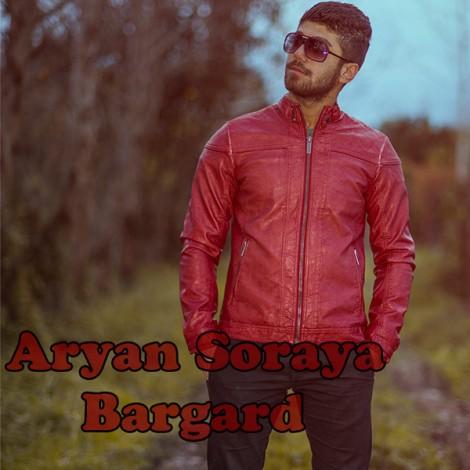Aryan Soraya - 'Bargard'