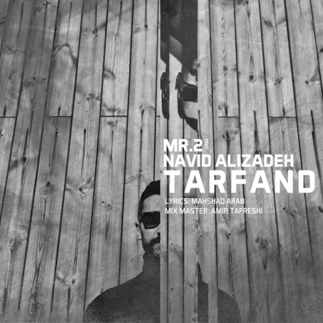 Mr.2 - 'Tarfand (Ft Navid Alizadeh)'