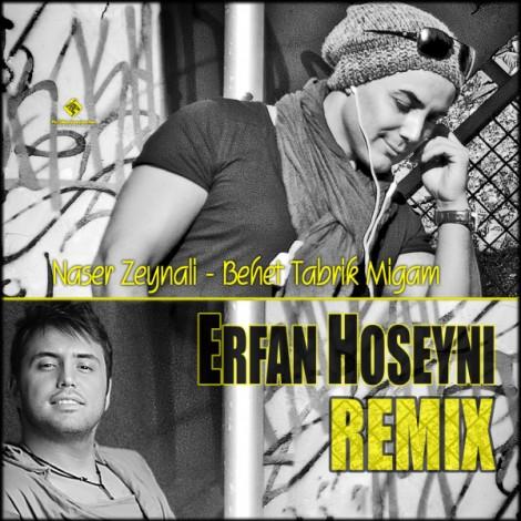 Naser Zeynali - 'Behet Tabrik Migam (Erfan Hoseyni Remix)'