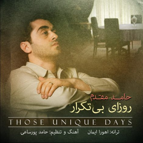 Hamed Moghaddam - 'Roozaye Bi Tekrar'