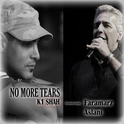 Faramarz Aslani - 'No More Tears (Ft. K1 Shah)'