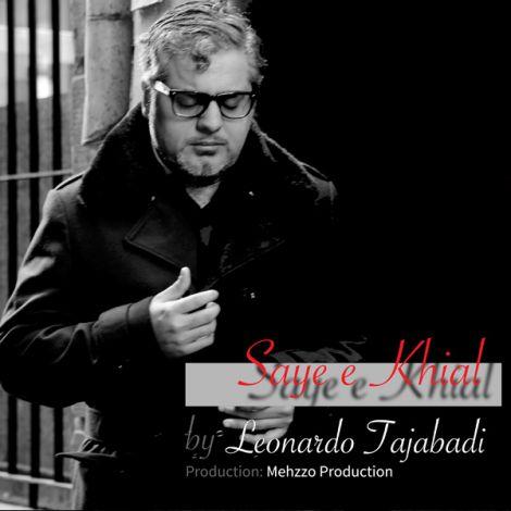 Leonardo Tajabadi - 'Saye-e Khial'