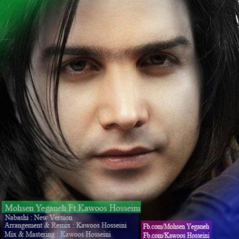 Mohsen Yeganeh - 'Nabashi (Kawoos Hosseini Remix)'