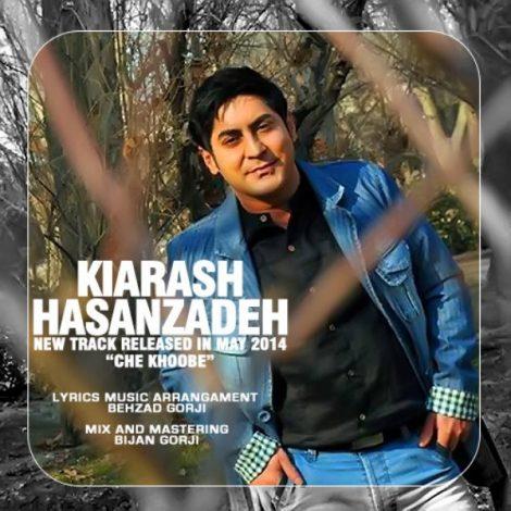 Kiarash Hasanzadeh - 'Che Khoobeh'