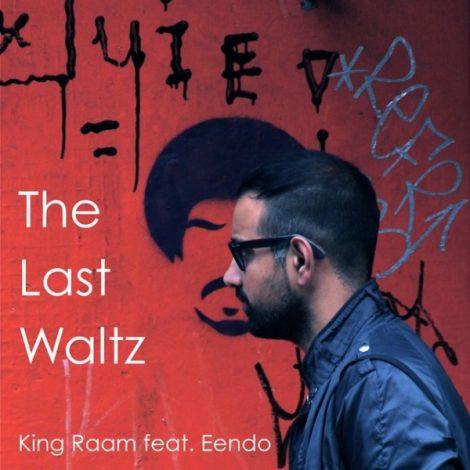 King Raam - 'The Last Waltz (Ft. Eendo)'