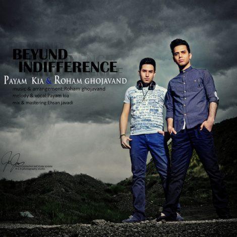 Roham Ghojavand & Payam Kia - 'Beyund Indifference'