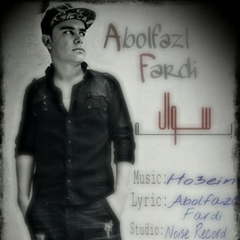 Abolfazl Fardi - 'Ye Soal'