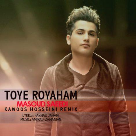 Ahmad Saeedi - 'Toye Royaham (Kawoos Hosseini Remix)'