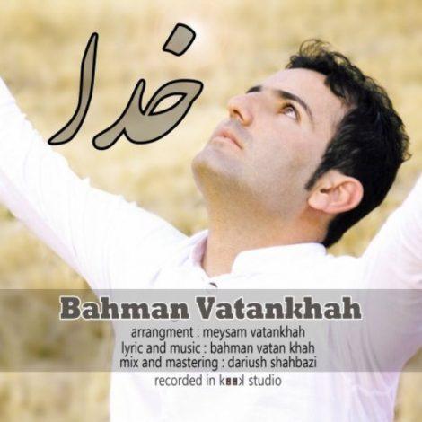 Bahman Vatankhah - 'Khoda'