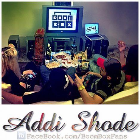 Boombox - 'Addi Shode'