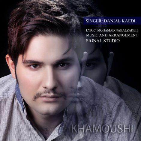 Danial Kaedi - 'Khamoushi'
