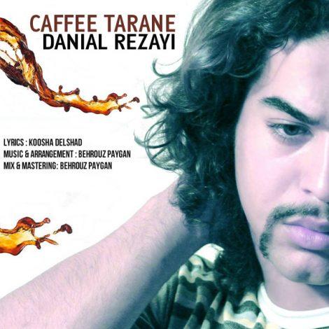 Danial Rezayi - 'Caffee Tarane'