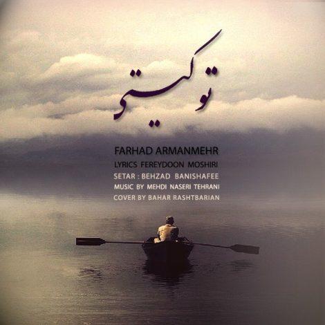 Farhad Armanmehr - 'To Kisti'