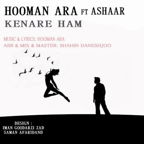 Hooman Ara - 'Kenare Ham (Ft Ashaar)'