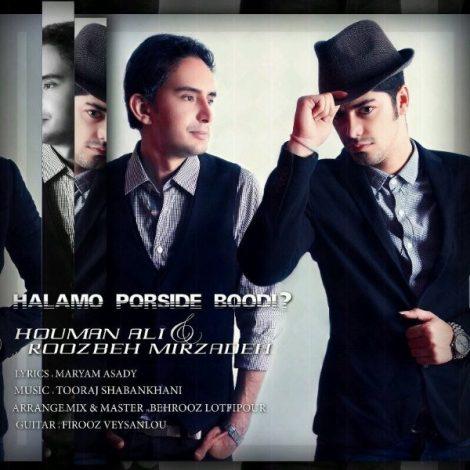 Houman Ali - 'Haalamo Porside Boodi (Ft. Roozbeh Mirzadeh)'