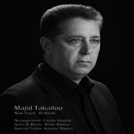 Majid Takalloo - 'Bi Khiali'