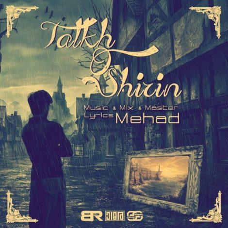 Mehad - 'Talkho Shirin'