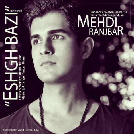 Mehdi Ranjbar - 'Eshgh Bazi'