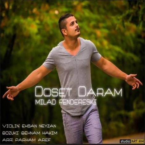 Milad Fendereski - 'Dooset Daram'