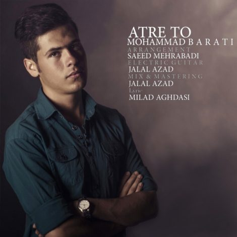 Mohammad Barati - 'Atre To'
