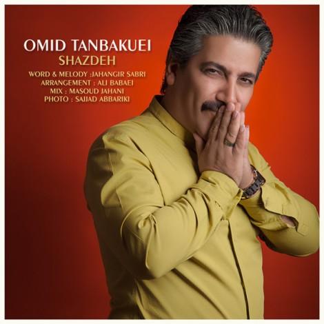 Omid Tanbakuei - 'Shazdeh'
