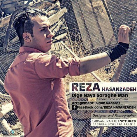 Reza Hasan Zadeh - 'Dige Naya Soraghe Man'
