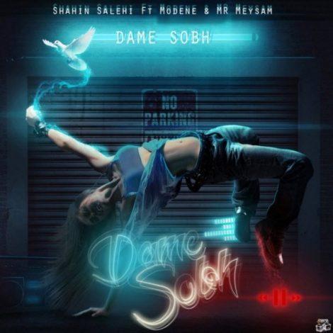 Shahin Salehi - 'Dame Sobh (Ft Modene & MR Meysam)'