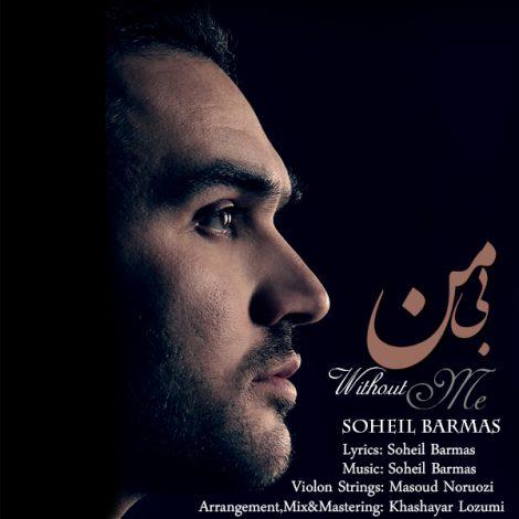 Soheil Barmas - 'Bi Man'