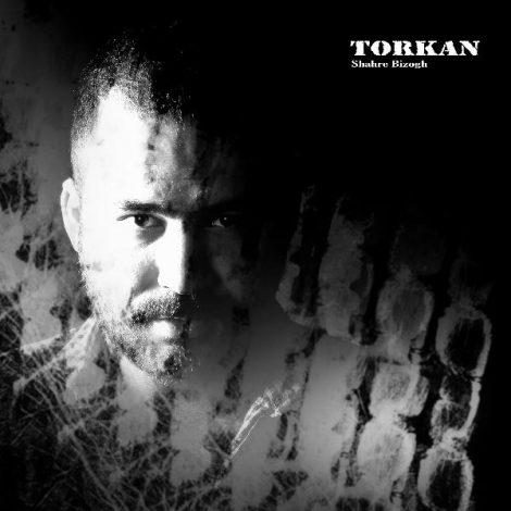 Torkan - 'Shahre Bi Zogh'