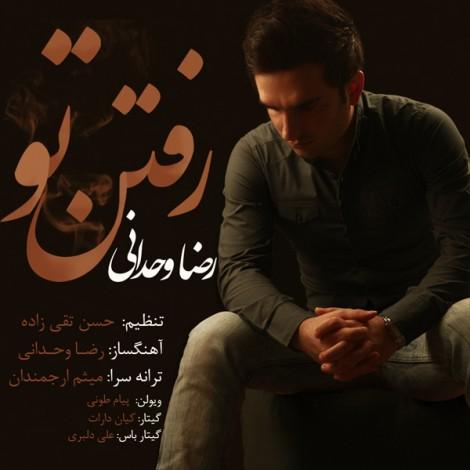Reza Vahdani - 'Raftane To'