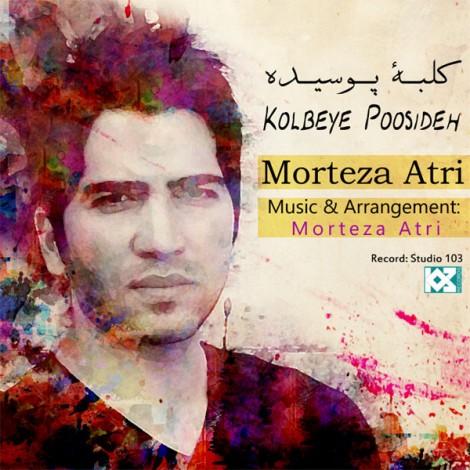 Morteza Atri - 'Kolbeye Poosideh'