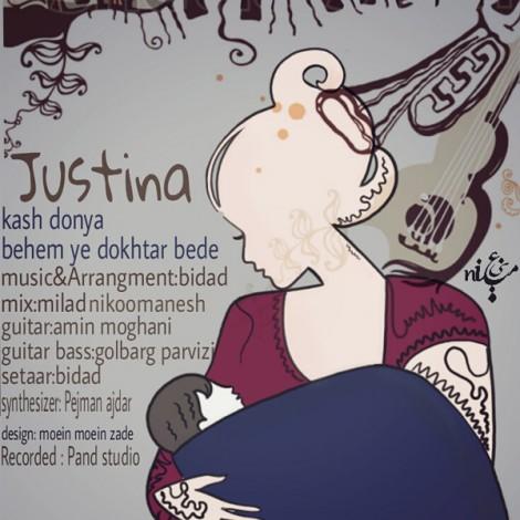 Justina - 'Kash Donya Behem Ye Dokhtar Bede'